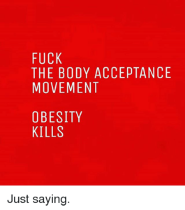 Fat Acceptance vs. Thin Acceptance: Obesity Never Healthy